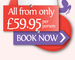 All from only £59.95pp BOOK NOW