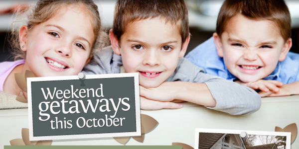 Weekend getaways this October!