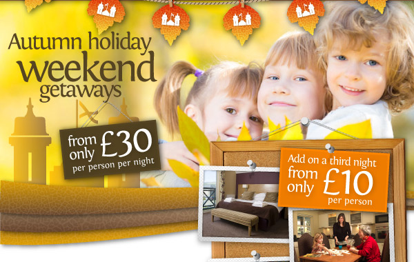 Autumn holiday weekend getaways from only £30 pppn