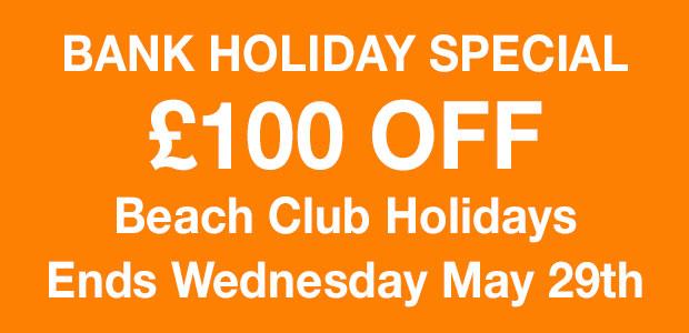 Bank Holiday - Save £100