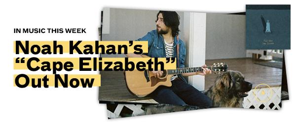 Listen to Cape Elizabeth by Noah Kahan