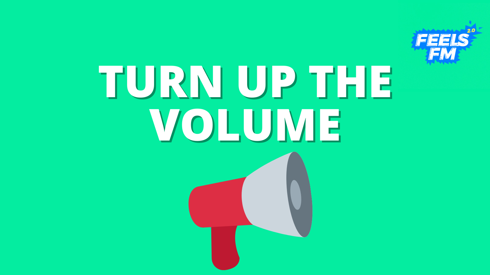 """Turn up the volume"" written above a megaphone emoji"