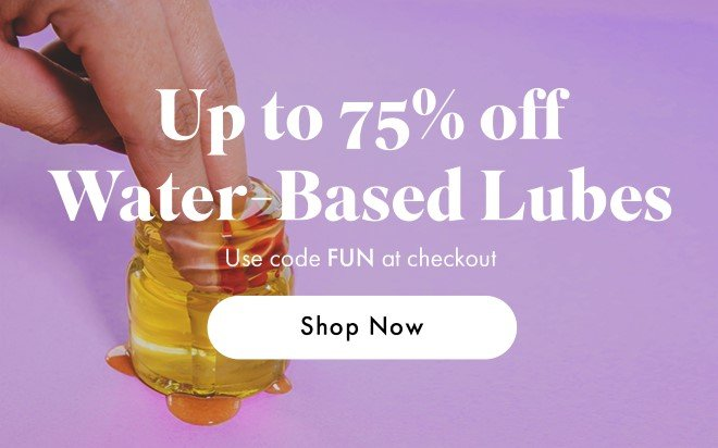 Up to 75% off Water-Based Lubes