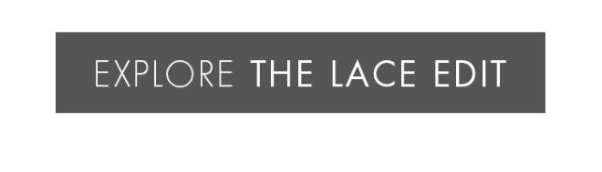 Explore The Lace Edit