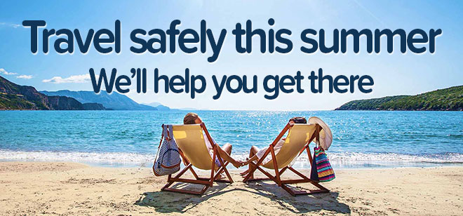 Travel safely this summer - we'll help you get there
