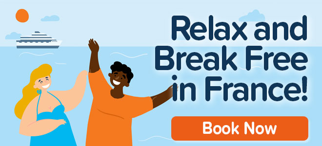 Relax and break free in France!