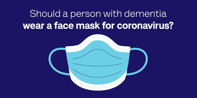 Should a person with dementia wear a face mask for coronavirus?
