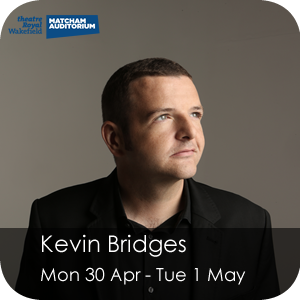 Kevin Bridges, 30 Apr - 1 May