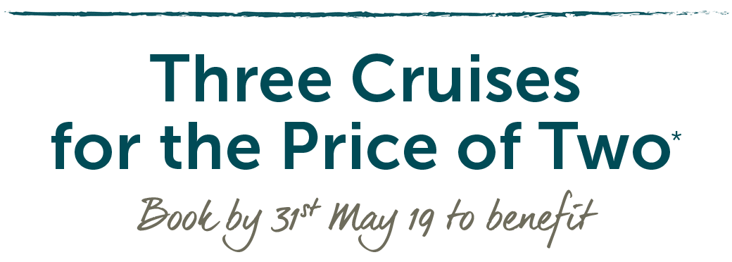 Three Cruises for the Price of Two*