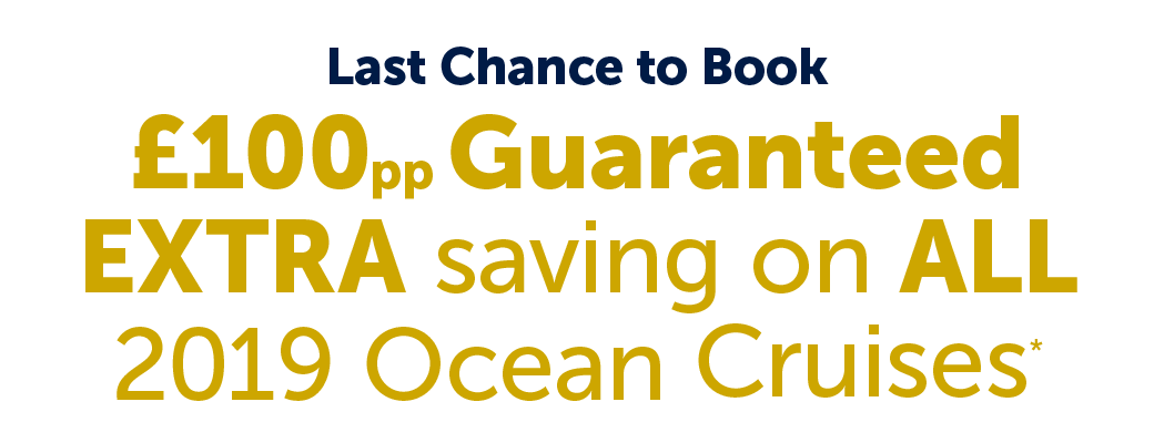 £100pp Guaranteed extra saving on all 2019 Ocean Cruises