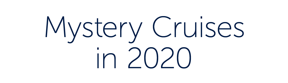 Mystery Cruises in 2020